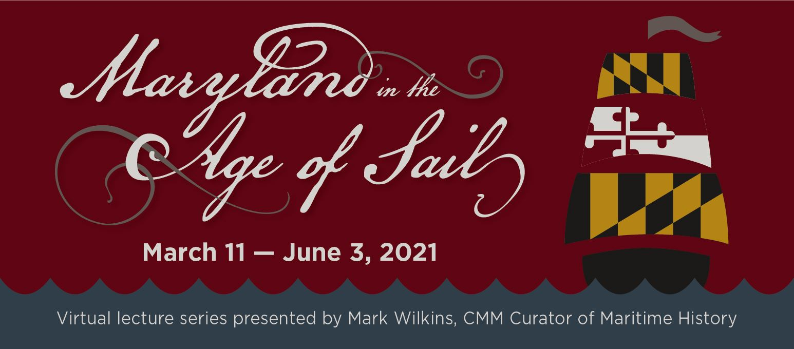 MD in the Age of Sail Lecture Series Web Banner 2021