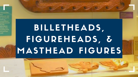Billetheads, Figureheads, & Masthead Figures Opens in new window